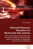 Advanced Resource Allocation for Multicarrier Dsl Systems: 2008 9783639071290 Front Cover