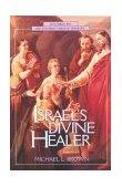 Israel's Divine Healer 1995 9780310200291 Front Cover