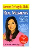 Real Moments Discover the Secret for True Happiness 1995 9780440507291 Front Cover