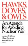 Hawks, Doves, and Owls An Agenda for Avoiding Nuclear War 1986 9780393303292 Front Cover