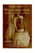 We Are Your Sisters Black Women in the Nineteenth Century 1997 9780393316292 Front Cover
