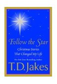 Follow the Star Christmas Stories That Changed My Life 2004 9780425198292 Front Cover