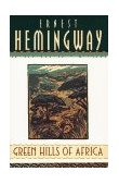 Green Hills of Africa 1st 1996 9780684801292 Front Cover