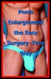 Penis Enlargement the Easy Surgery-Free 2005 9780976386292 Front Cover