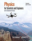 Physics for Scientists and Engineers With Modern Physics: