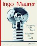 Ingo Maurer Designing with Light. Gestalten mit Licht 2008 9783791338293 Front Cover