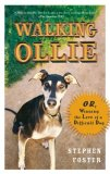 Walking Ollie Or, Winning the Love of a Difficult Dog 2008 9780399534294 Front Cover