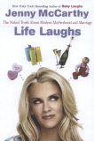 Life Laughs The Naked Truth about Motherhood, Marriage, and Moving On 2007 9780452288294 Front Cover