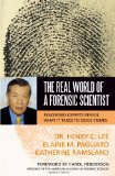Real World of a Forensic Scientist 2009 9781591027294 Front Cover