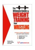 Ultimate Guide to Weight Training for Wrestling 2003 9781932549294 Front Cover