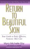 Return to Beautiful Skin Your Guide to Truly Effective, Nontoxic Skin Care 2008 9781591202295 Front Cover