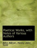 Poetical Works, with Notes of Various Authors 2009 9781115357296 Front Cover