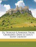 De Tribord � Babord Trois Croisi�res Dans le Golfe Saint-Laurent 2010 9781144025296 Front Cover