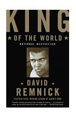 King of the World Muhammad Ali and the Rise of an American Hero 1st 1999 9780375702297 Front Cover