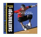 Extreme Sports Skateboard! Your Guide to Street, Vert, Downhill, and More 2002 9780792282297 Front Cover