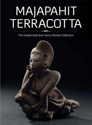 Majapahit Terracotta The Soedarmadji Jean Henry Damais Collection 2012 9789798926297 Front Cover