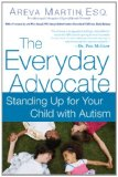 Everyday Advocate Standing up for Your Child with Autism 2011 9780451232298 Front Cover