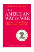 American Way of War A History of United States Military Strategy and Policy 1960 9780253280299 Front Cover