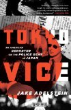 Tokyo Vice An American Reporter on the Police Beat in Japan 2010 9780307475299 Front Cover
