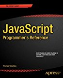 JavaScript Programmer's Reference 2013 9781430246299 Front Cover