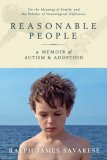 Reasonable People A Memoir of Autism and Adoption 1st 2007 Annotated  9781590511299 Front Cover