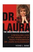 Dr. Laura The Unauthorized Biography 2nd 1999 Revised 9780312205300 Front Cover