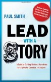 Lead with a Story A Guide to Crafting Business Narratives That Captivate, Convince, and Inspire 2012 9780814420300 Front Cover