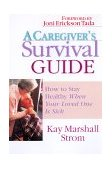 Caregiver's Survival Guide How to Stay Healthy When Your Loved One Is Sick 2000 9780830822300 Front Cover