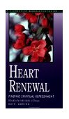 Heart Renewal Finding Spiritual Refreshment 2000 9780877887300 Front Cover