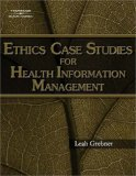 Ethics Case Studies for Health Information Management 2008 9781418049300 Front Cover