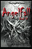 AngelFall Book IV - a Novel of Hell 2012 9781480275300 Front Cover