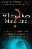 Where Does Mind End? A Radical History of Consciousness and the Awakened Self 2011 9781594774300 Front Cover