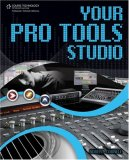 Your Pro Tools Studio 2008 9781598635300 Front Cover