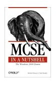 MCSE: Windows 2000 Exams in a Nutshell The Windows 2000 Exams 1st 2001 9780596000301 Front Cover