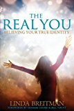 Real You Believing Your True Identity 2013 9780989411301 Front Cover