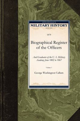 Biographical Register of the Officers And Graduates of the U. S. Military Academy from 1802 to 1867 2009 9781429021302 Front Cover