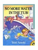 No More Water in the Tub! 1998 9780140564303 Front Cover
