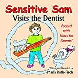 Sensitive Sam Visits the Dentist 2014 9780986067303 Front Cover