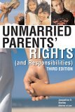 Unmarried Parents' Rights (and Responsibilities) 3rd 2005 9781572485303 Front Cover