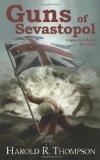 Guns of Sevastopol: 2012 9781936144303 Front Cover