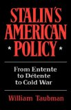 Stalin's American Policy From Entente to Detente to Cold War 1st 1983 9780393301304 Front Cover