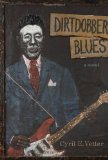 Dirtdobber Blues A Novel 2011 9780807138304 Front Cover