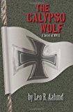 Calypso Wolf A Secret of WWII 2013 9781479220304 Front Cover