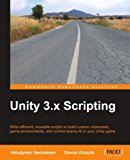 Unity 3. X Scripting 2012 9781849692304 Front Cover
