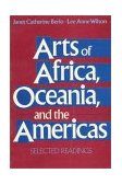 Arts of Africa, Oceania, and the Americas Selected Readings 1st 1992 9780137562305 Front Cover