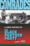 Comrades A Local History of the Black Panther Party 2007 9780253219305 Front Cover