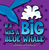 If I Was a Big Blue Whale 2013 9781482023305 Front Cover