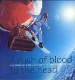 Rush of Blood to the Head The Story of a Man Facing the Elements of Nature 2006 9789076886305 Front Cover