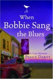 When Bobbie Sang the Blues 2007 9781400073306 Front Cover