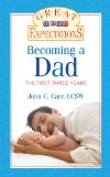 Becoming a Dad The First Three Years 2010 9781402756306 Front Cover